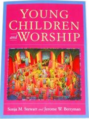 Young Children & Worship Book by Sonja Steward & Jerome Berryman