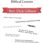 Biblical Lessons by Rev. Dick Gibson
